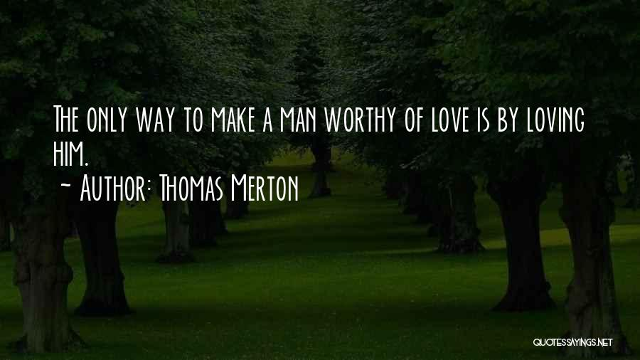 Love Him Only Quotes By Thomas Merton