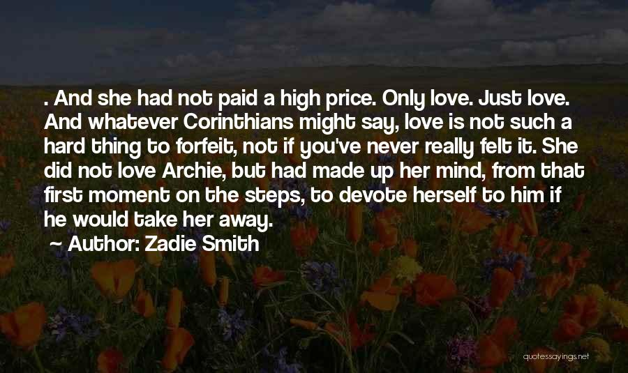 Love Him Only Quotes By Zadie Smith