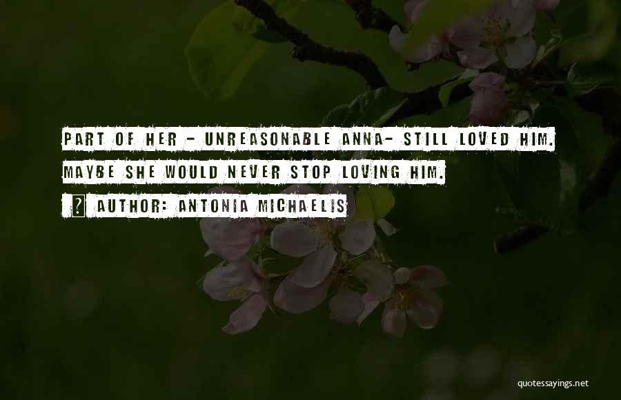 Love Him Still Quotes By Antonia Michaelis