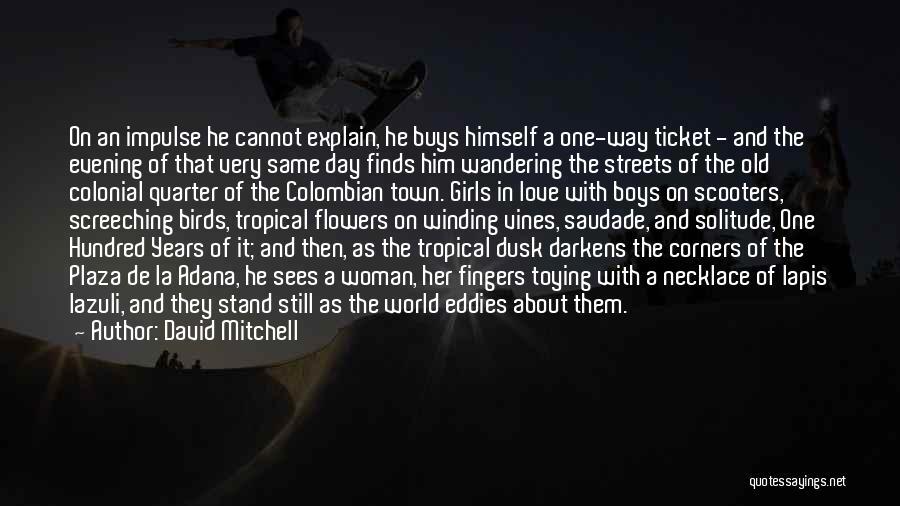 Love Him Still Quotes By David Mitchell