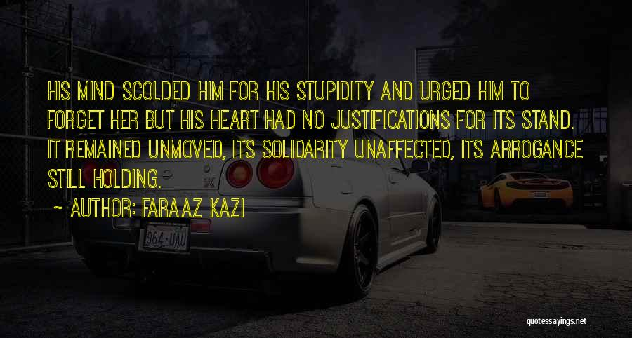 Love Him Still Quotes By Faraaz Kazi