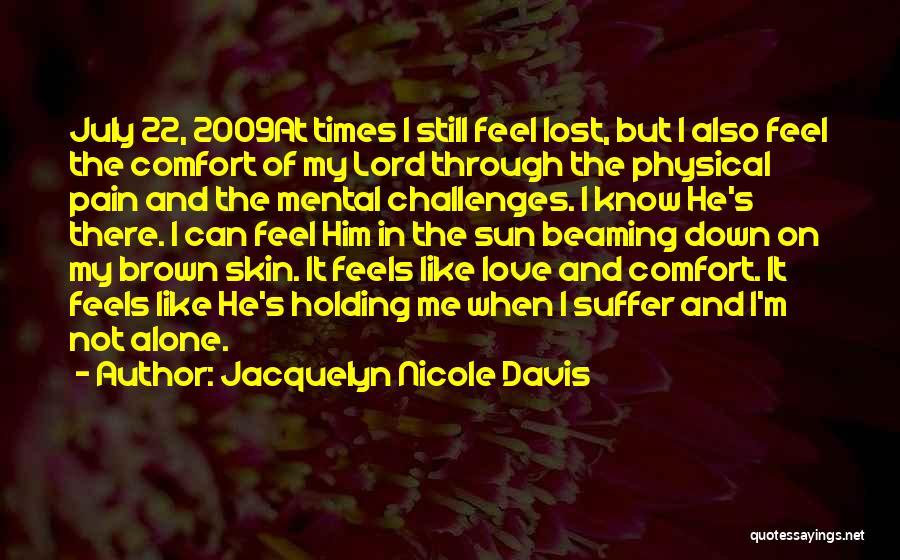 Love Him Still Quotes By Jacquelyn Nicole Davis