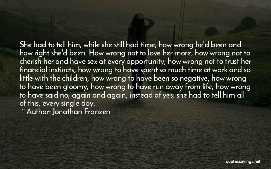 Love Him Still Quotes By Jonathan Franzen