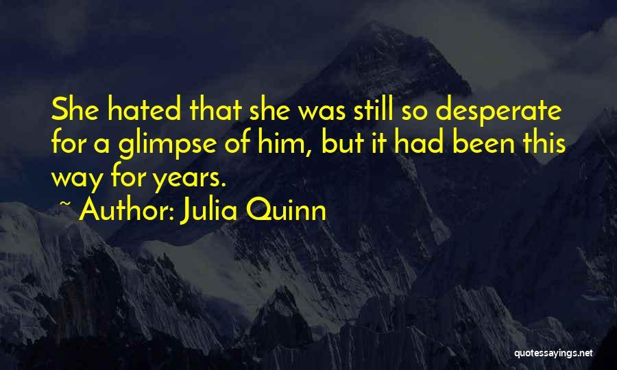 Love Him Still Quotes By Julia Quinn