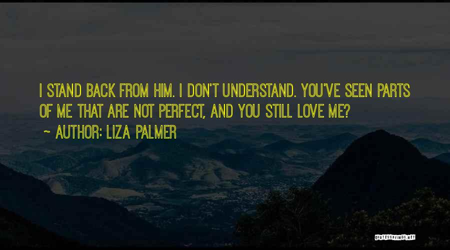 Love Him Still Quotes By Liza Palmer
