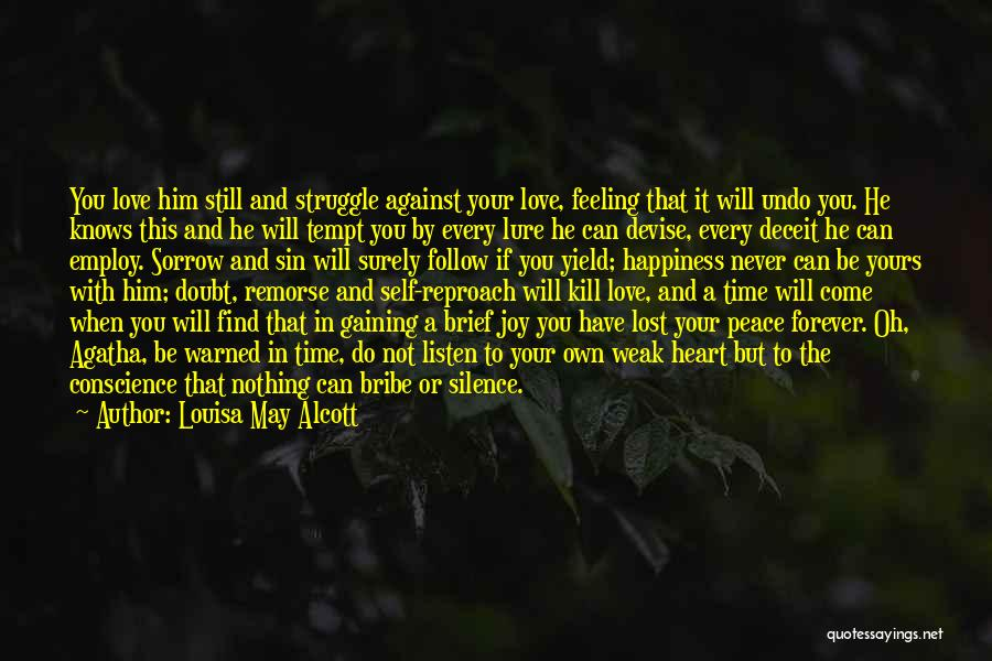Love Him Still Quotes By Louisa May Alcott