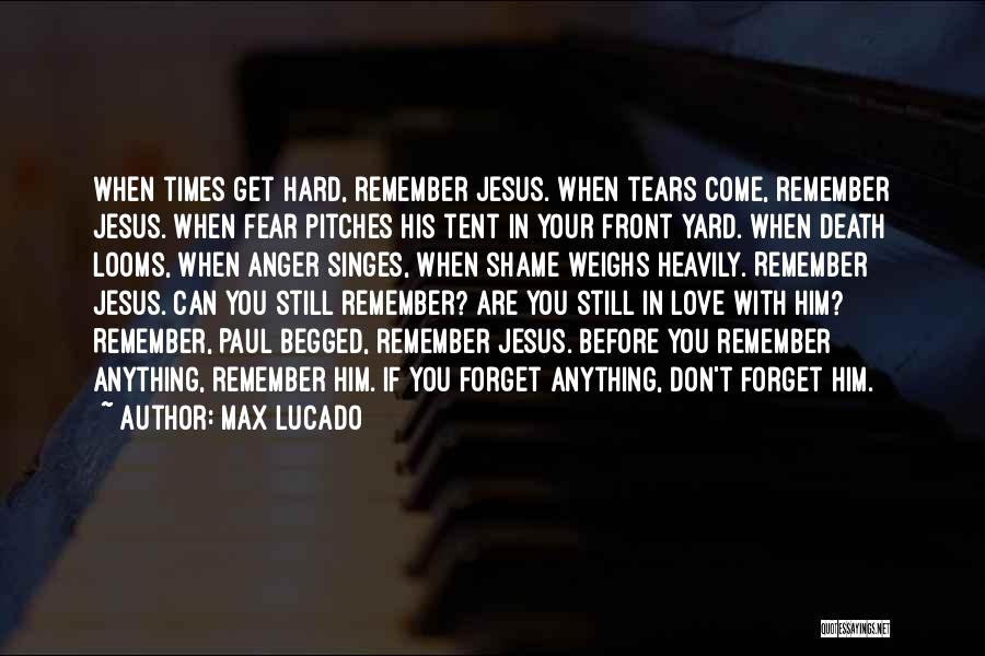 Love Him Still Quotes By Max Lucado