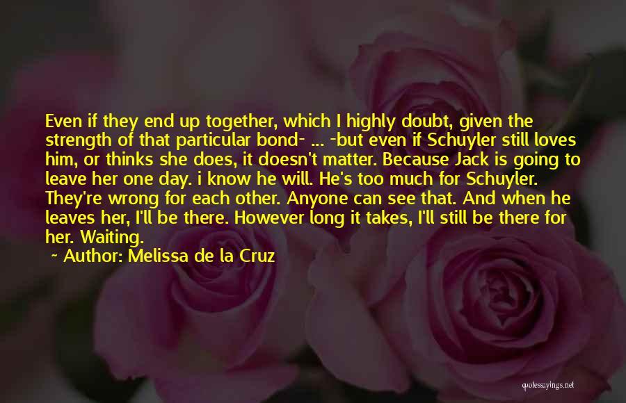 Love Him Still Quotes By Melissa De La Cruz