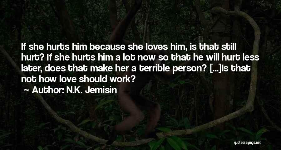 Love Him Still Quotes By N.K. Jemisin