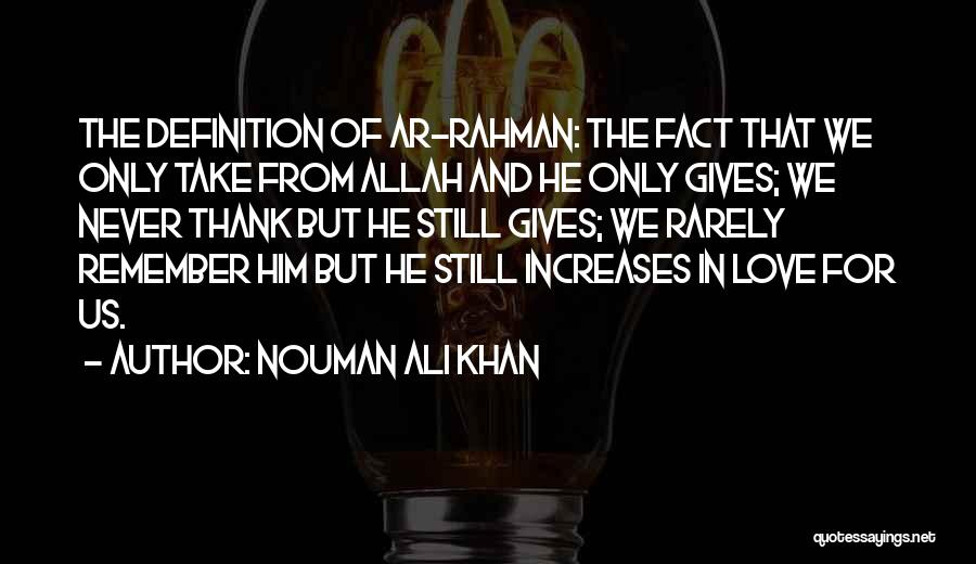 Love Him Still Quotes By Nouman Ali Khan