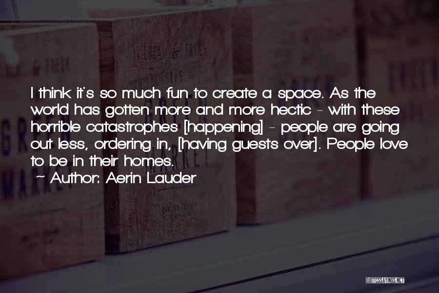 Love Horrible Quotes By Aerin Lauder