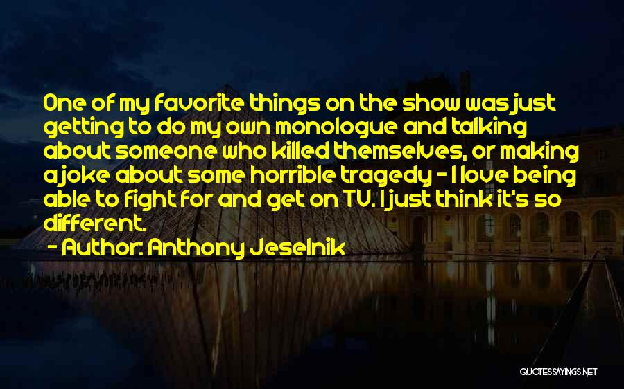 Love Horrible Quotes By Anthony Jeselnik