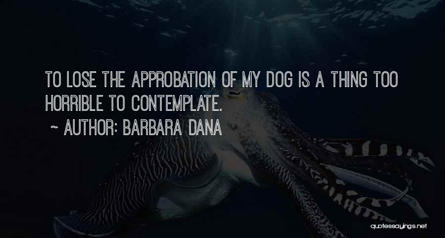 Love Horrible Quotes By Barbara Dana