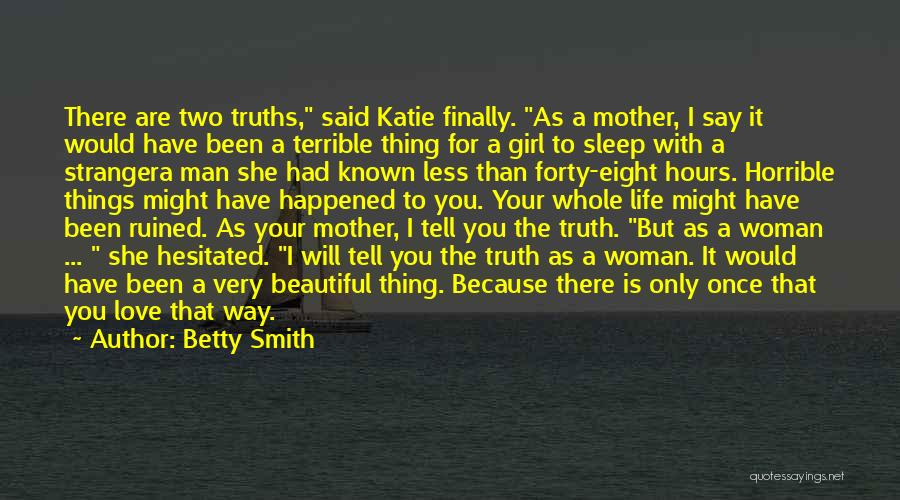 Love Horrible Quotes By Betty Smith