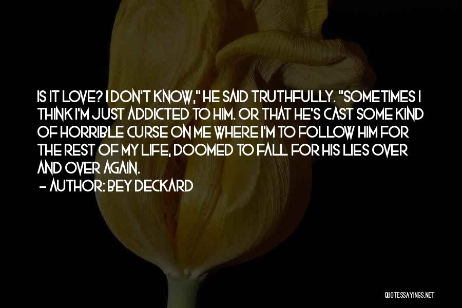 Love Horrible Quotes By Bey Deckard
