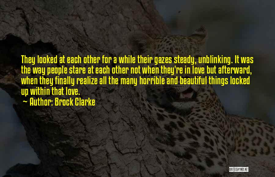 Love Horrible Quotes By Brock Clarke