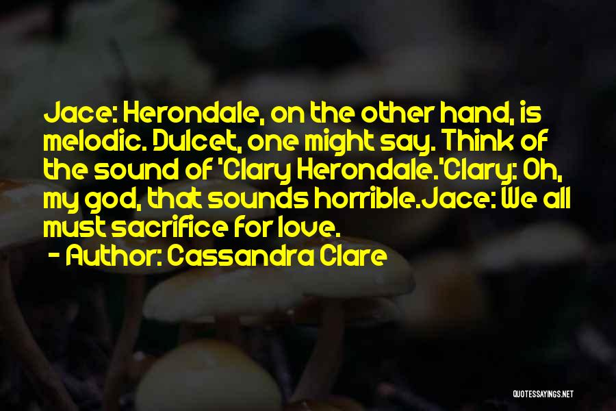 Love Horrible Quotes By Cassandra Clare