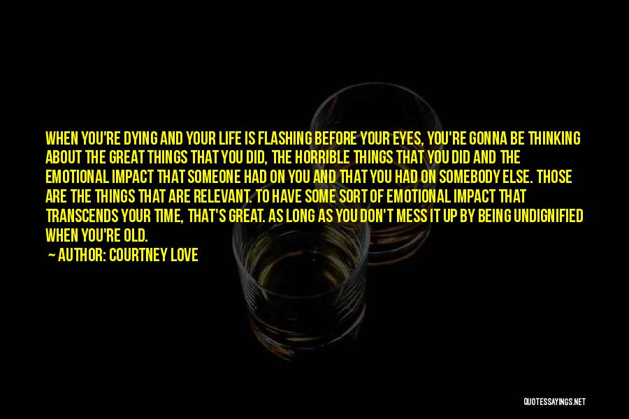 Love Horrible Quotes By Courtney Love