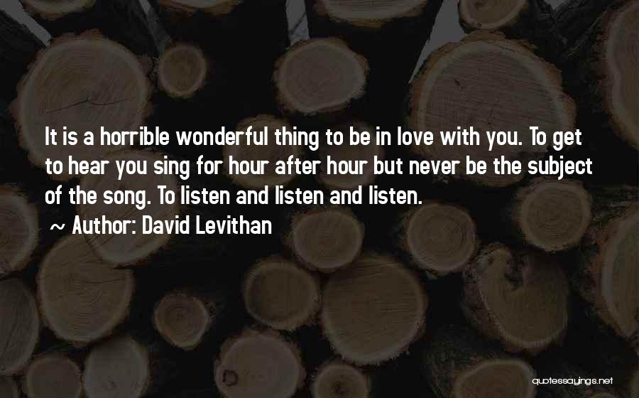 Love Horrible Quotes By David Levithan