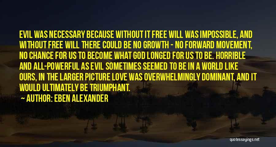 Love Horrible Quotes By Eben Alexander