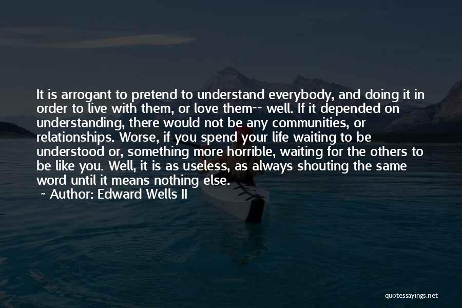 Love Horrible Quotes By Edward Wells II