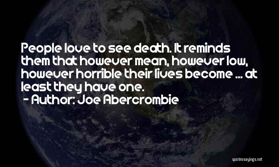Love Horrible Quotes By Joe Abercrombie