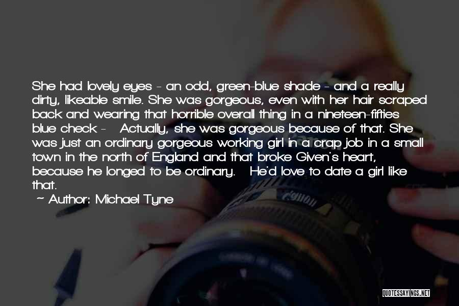Love Horrible Quotes By Michael Tyne