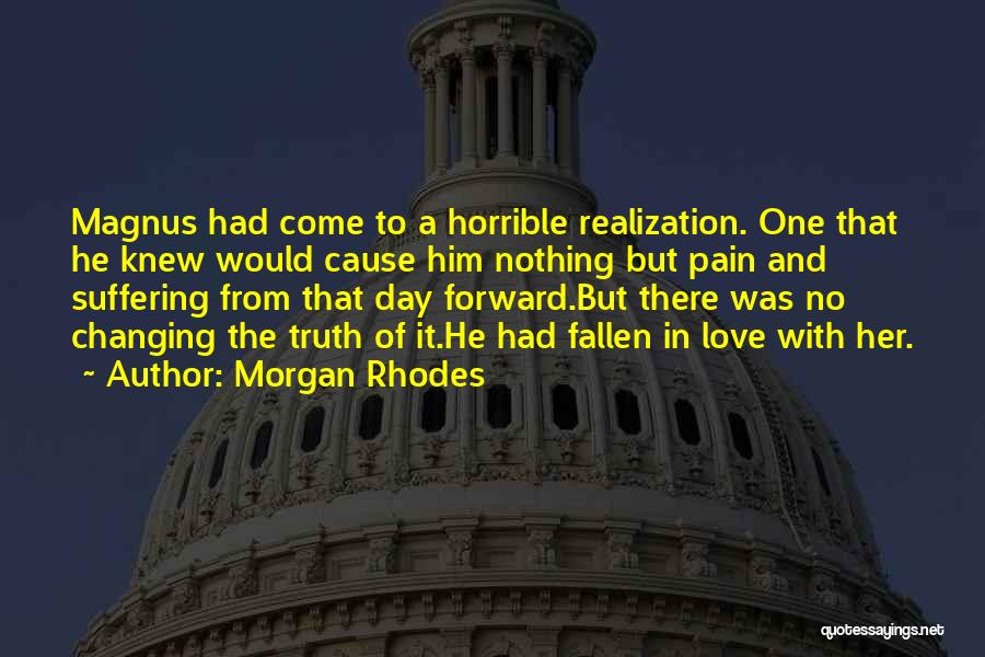 Love Horrible Quotes By Morgan Rhodes