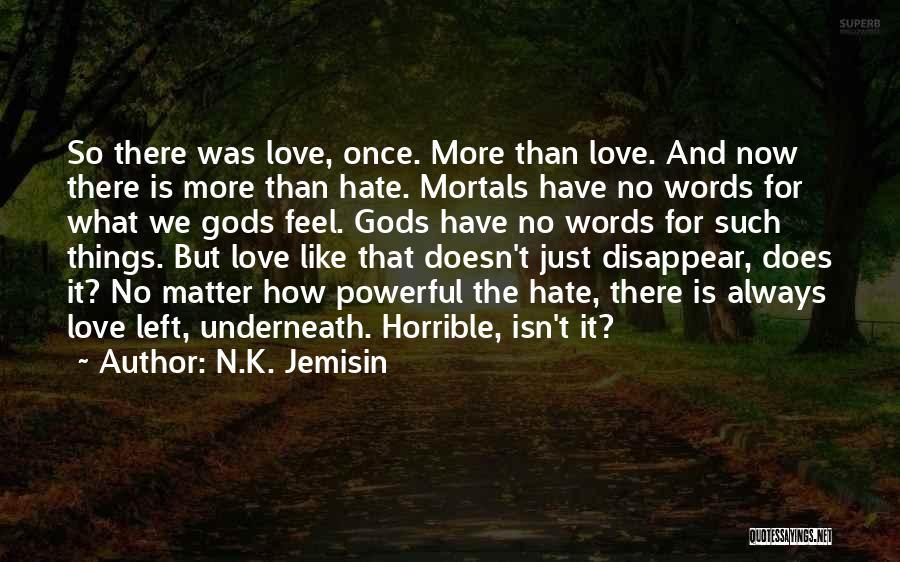 Love Horrible Quotes By N.K. Jemisin
