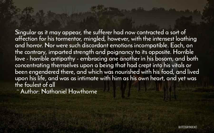 Love Horrible Quotes By Nathaniel Hawthorne