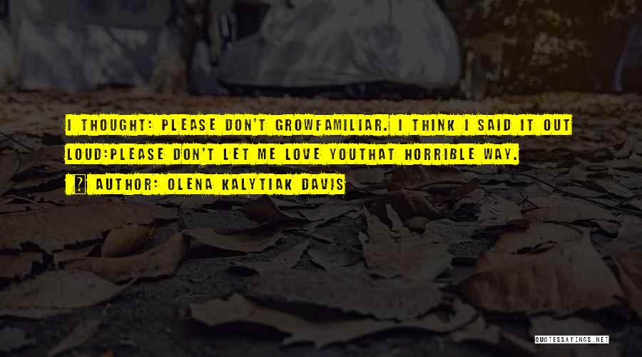 Love Horrible Quotes By Olena Kalytiak Davis