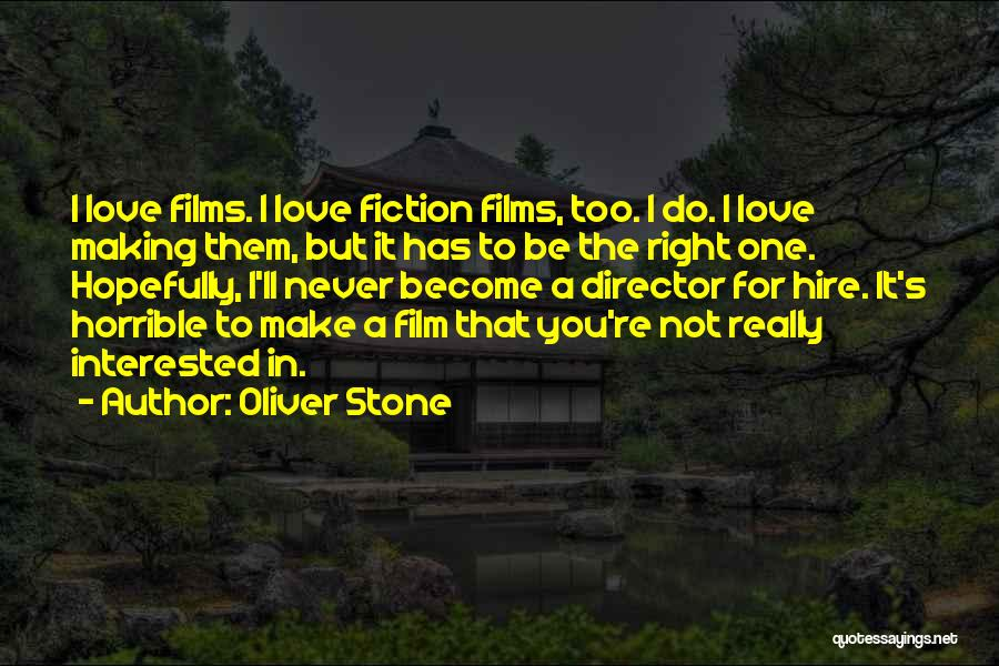 Love Horrible Quotes By Oliver Stone