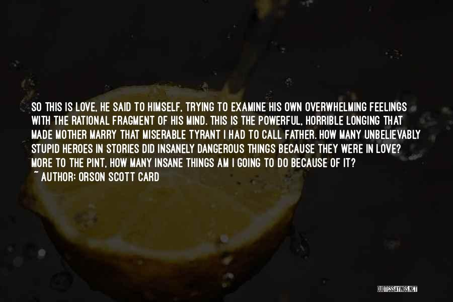 Love Horrible Quotes By Orson Scott Card