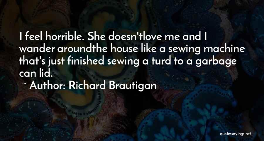 Love Horrible Quotes By Richard Brautigan