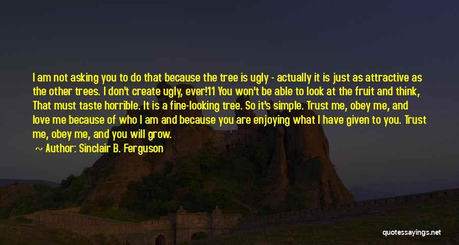 Love Horrible Quotes By Sinclair B. Ferguson