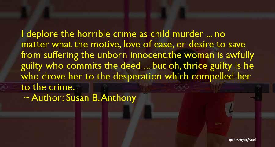 Love Horrible Quotes By Susan B. Anthony