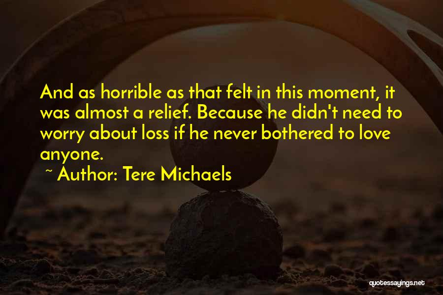 Love Horrible Quotes By Tere Michaels