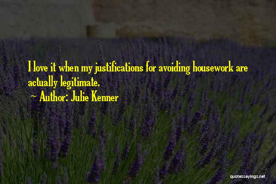 Love Housework Quotes By Julie Kenner