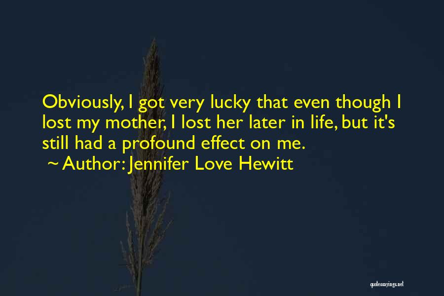 Love In Later Life Quotes By Jennifer Love Hewitt