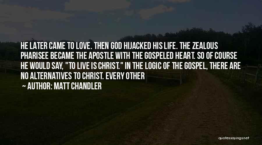 Love In Later Life Quotes By Matt Chandler
