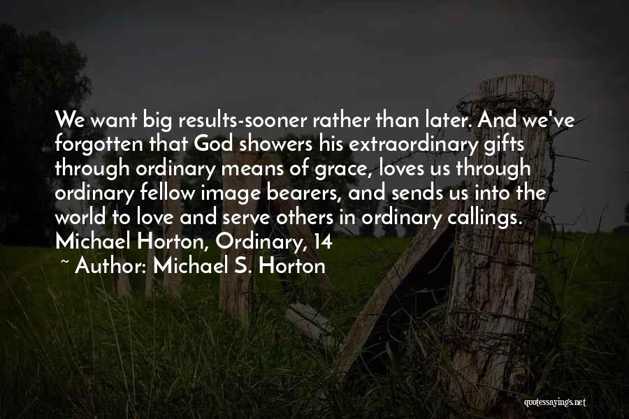 Love In Later Life Quotes By Michael S. Horton