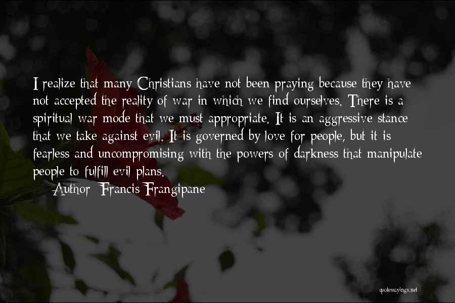 Love In Reality Quotes By Francis Frangipane