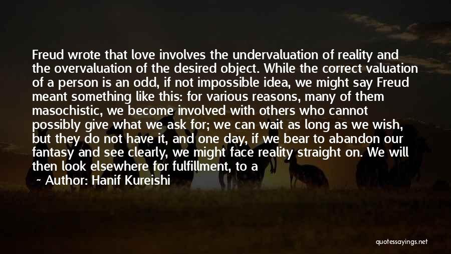 Love In Reality Quotes By Hanif Kureishi