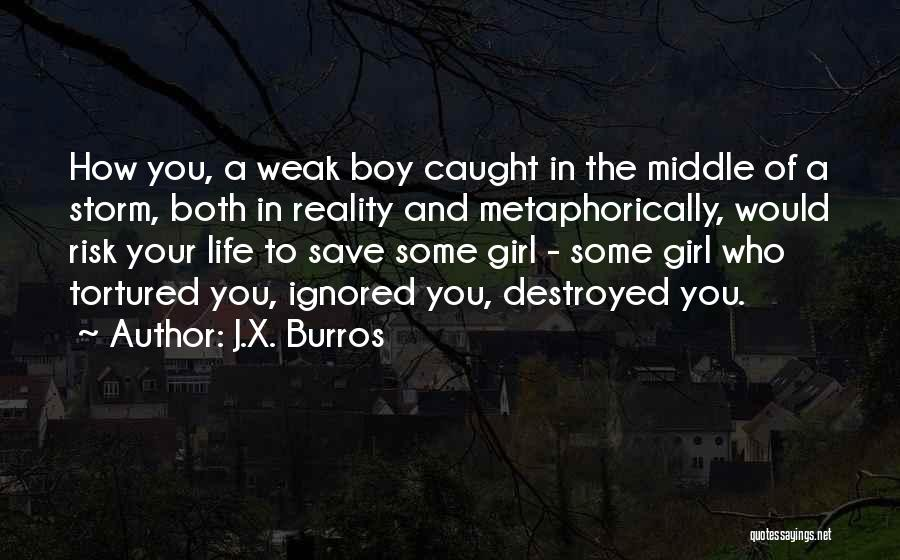 Love In Reality Quotes By J.X. Burros