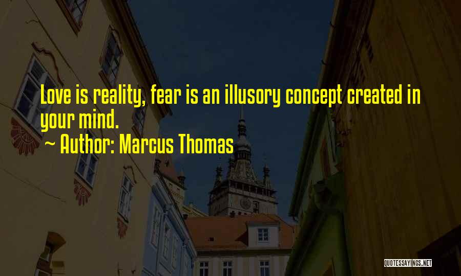 Love In Reality Quotes By Marcus Thomas
