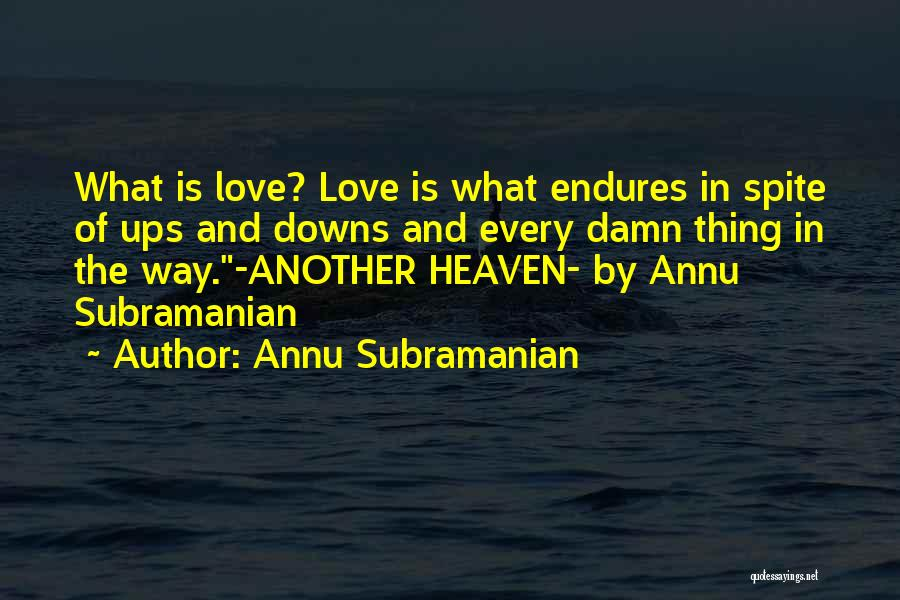 Love In Spite Of Quotes By Annu Subramanian