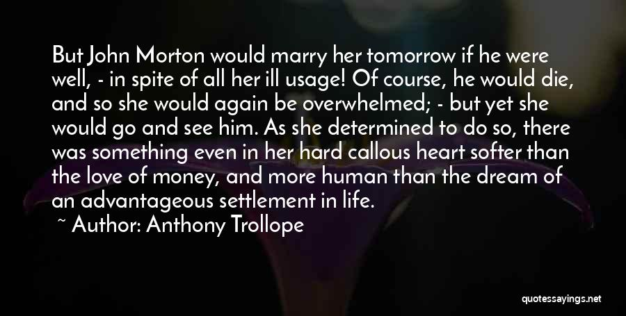 Love In Spite Of Quotes By Anthony Trollope