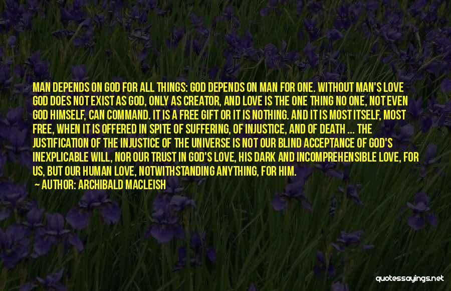 Love In Spite Of Quotes By Archibald MacLeish