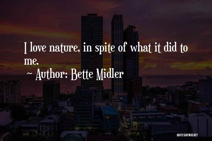 Love In Spite Of Quotes By Bette Midler