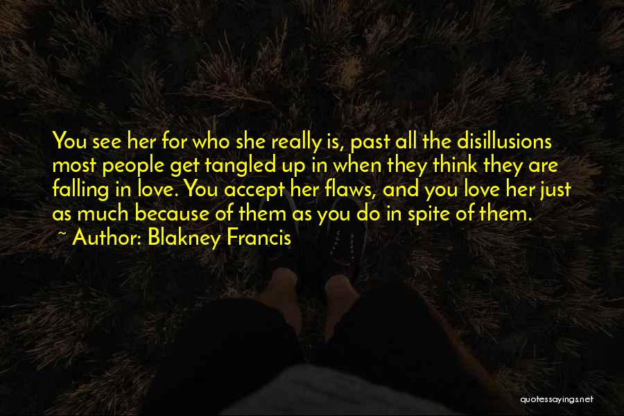 Love In Spite Of Quotes By Blakney Francis